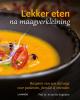 <b>Kristel  De Vogelaere</b>,Lekker eten na maagverkleining