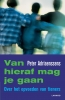 Peter  Adriaenssens ,VAN HIERAF MAG JE GAAN (POD)