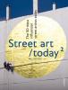 <b>Björn Van Poucke, Elise Luong</b>,Street Art Today 2