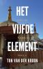<b>Ton  van der Kroon</b>,Het Vijfde Element