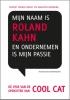 Maarten  Beernink, Rupert  Parker Brady,Mijn naam is Roland Kahn en ondernemen is mijn passie