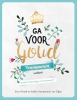 <b>Erica  Duenk, Esther  Vorsterman van Oijen</b>,Ga voor goud