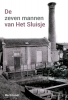 <b>Bert  Euser</b>,De zeven mannen van Het Sluisje