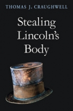 Craughwell, Thomas J. Stealing Lincoln`s Body