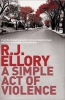Ellory, R.J.,A Simple Act of Violence