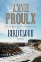 Annie Proulx Bird Cloud