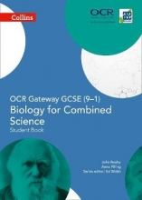 John Beeby,   Anne Pilling OCR Gateway GCSE Biology for Combined Science 9-1 Student Book