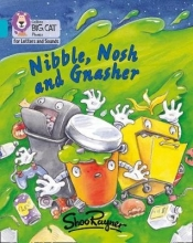 Nibble, Nosh and Gnasher