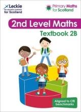 Craig Lowther,   Antoinette Irwin,   Carol Lyon,   Kirsten Mackay Primary Maths for Scotland Textbook 2B