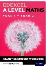 David Baker Edexcel A Level Maths: Year 1 + Year 2 Statistics Student Workbook