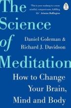 Richard Davidson Daniel Goleman, The Science of Meditation