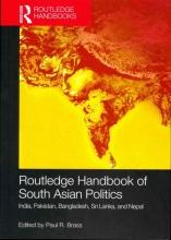 Brass, Paul R. Routledge Handbook of South Asian Politics