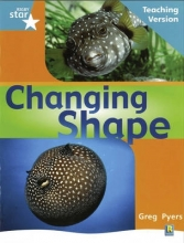 Rigby Star Non-fiction Turquoise Level: Changing Shape Teaching Version Framework Edition