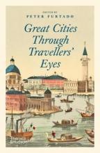 Peter Furtado , Great Cities Through Travellers` Eyes