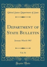 State, United States Department Of State, U: Department of State Bulletin, Vol. 56