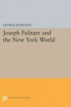 Juergens, George Joseph Pulitzer and the New York World