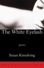 Susan Kinsolving The White Eyelash