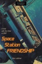 Dick Lattimer Space Station Friendship