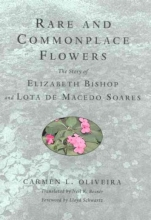 Oliveira, Carmen L. Rare and Commonplace Flowers