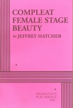 Hatcher, Jeffrey Compleat Female Stage Beauty