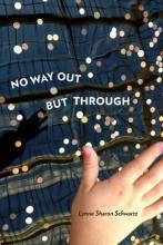 Schwartz, Lynne Sharon No Way Out But Through