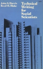 John Sterling Harris Technical Writing for Social Scientists