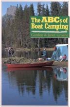 Janet Groene,   Gordon Groene The ABCs of Boat Camping