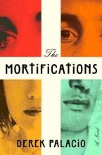 Palacio, Derek The Mortifications