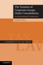 Ting, Antony The Taxation of Corporate Groups Under Consolidation