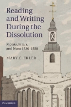 Erler, Mary C. Reading and Writing During the Dissolution