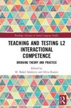 M. Rafael Salaberry,   Silvia Kunitz Teaching and Testing L2 Interactional Competence