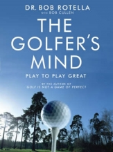 Rotella The Golfer`s Mind