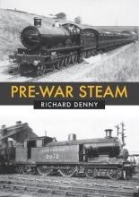 Richard Denny Pre-War Steam