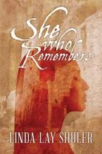 Shuler, Linda Lay She Who Remembers