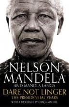 Mandela, Nelson Mandela*Dare Not Linger
