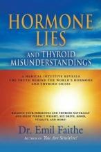 Faithe, Emil Hormone Lies and Thyroid Misunderstandings