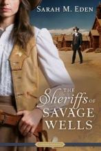 Eden, Sarah M. The Sheriffs of Savage Wells