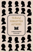 Christopher,Fowler Book of Forgotten Authors