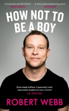 Webb, Robert Webb*How Not To Be a Boy