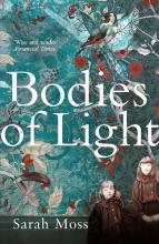Moss, Sarah Bodies of Light