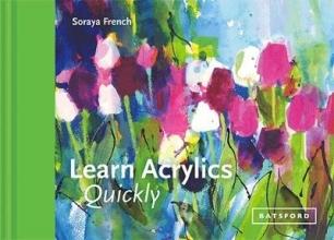 Soraya French Learn Acrylics Quickly