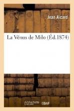 Aicard, Jean Francois Victor La Venus de Milo