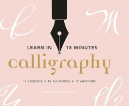 Paterson, William Learn in 15 Minutes: Calligraphy