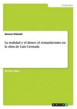 Klahold, Doreen La realidad y el deseo: el romanticismo en la obra de Luis Cernuda