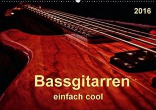 Roder, Peter Bassgitarren - einfach cool (Wandkalender 2016 DIN A2 quer)