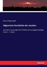 Peter Philipp Wolf Allgemeine Geschichte Der Jesuiten