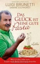 Brunetti, Luigi Das Glück ist eine gute Pasta