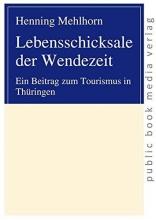 Mehlhorn, Henning Lebensschicksale der Wendezeit