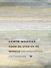 Erwin  Mortier Voor de Stad en de Wereld