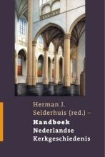 Herman J. Selderhuis , Handboek Nederlandse Kerkgeschiedenis